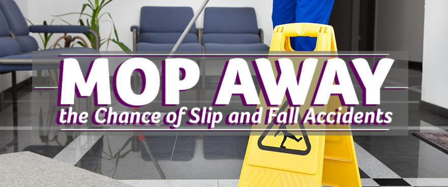 Mop Away The Chances Of Slip and Fall Accidents