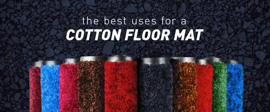 The Best Uses for a Cotton Floor Mat