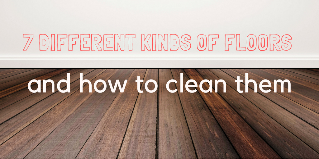 7 Different Kinds Of Floors And How To Clean Them Carpet Rentals Inc